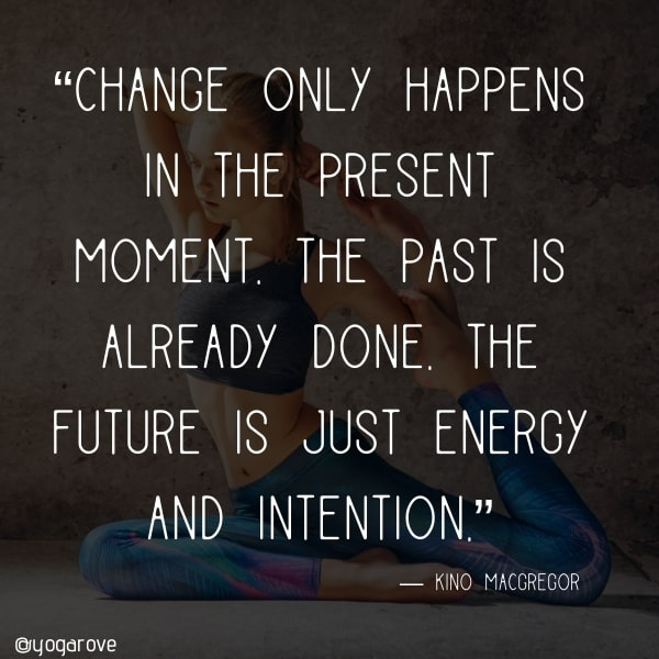 kino mcgreggor yoga quote about change