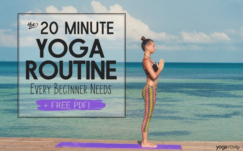 The 20 Minute Yoga Routine Every Beginner Needs Free Pdf Yoga Rove