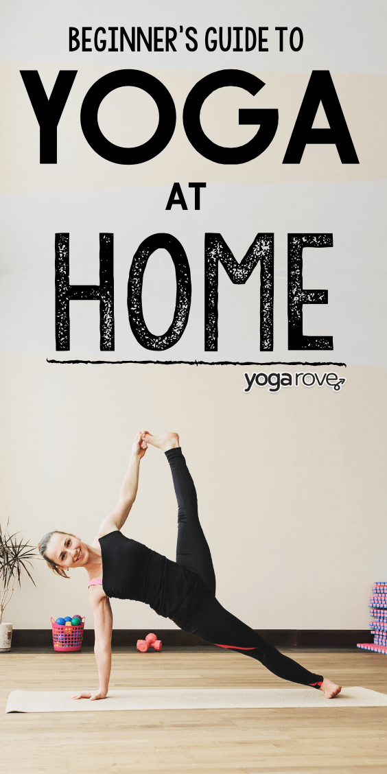 How To Start A Home Yoga Practice As A Beginner Yoga Rove