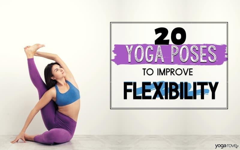 20 Beginner Yoga Poses For Flexibility Free Printable Yoga Rove