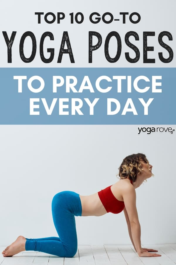 Yoga Poses to Practice Everyday