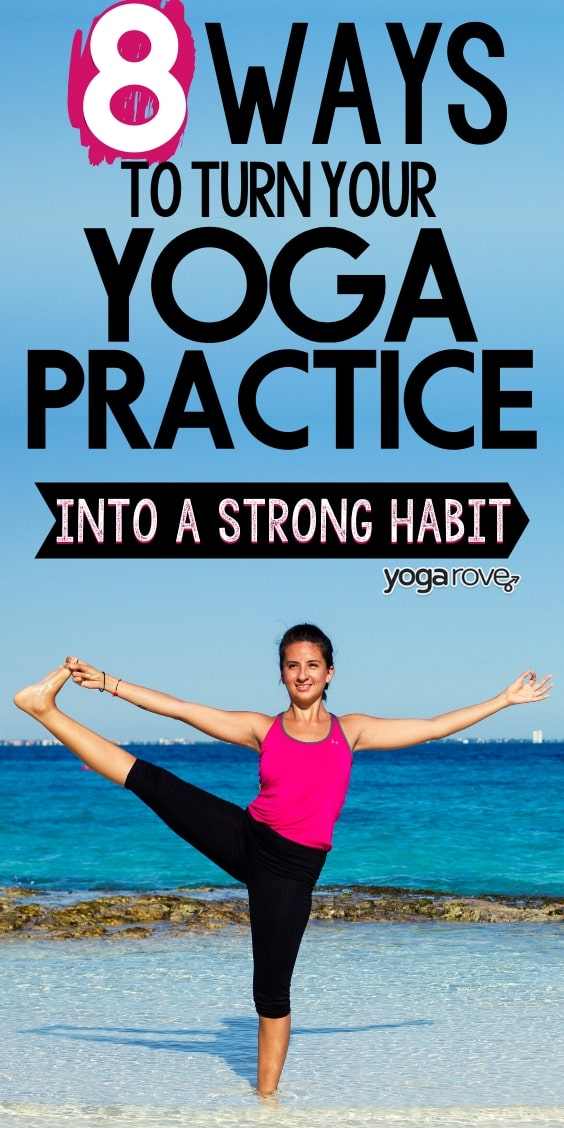 How to Turn Your Yoga Practice into a Strong Habit