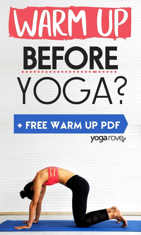 should you warm up before yoga?
