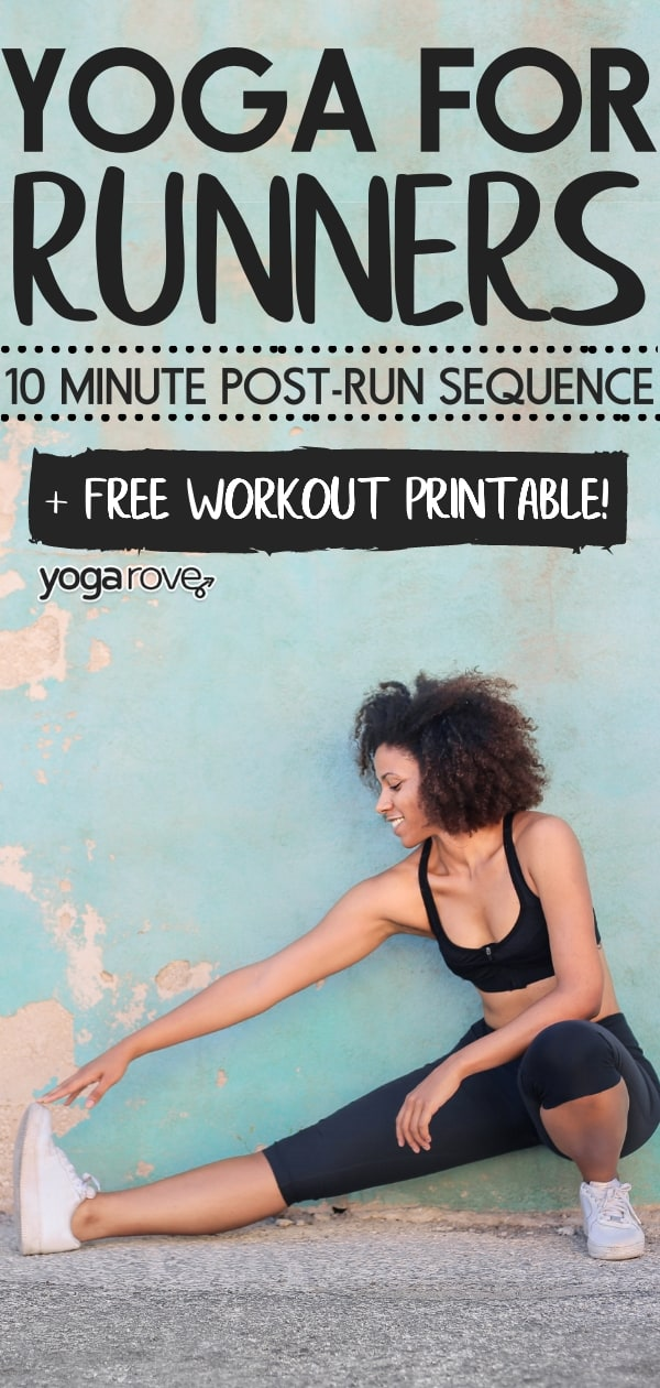 Yoga For Runners 10 Minute Post Run Sequence Free Pdf Yoga Rove