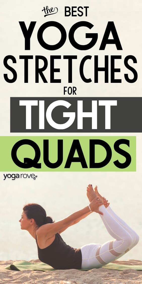 best yoga stretches for tight quads
