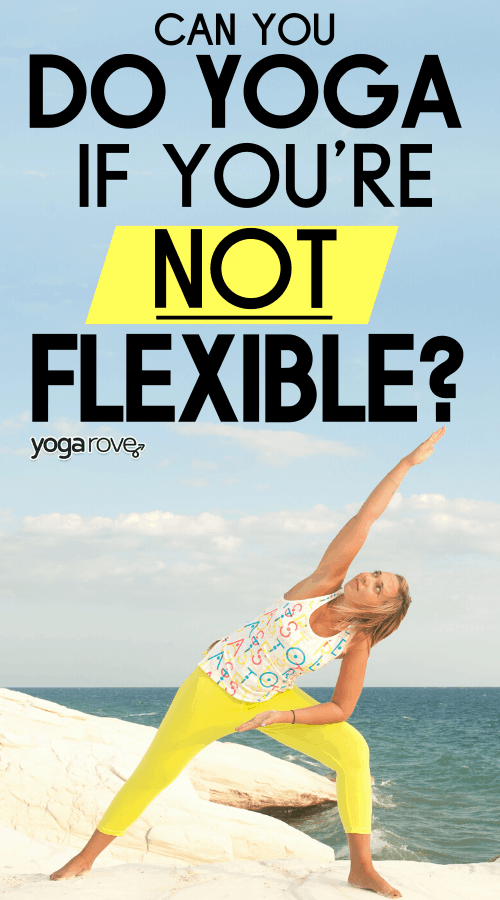 can you do yoga if you're not flexible?