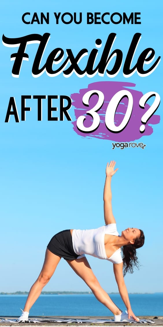 can you become flexible after 30?