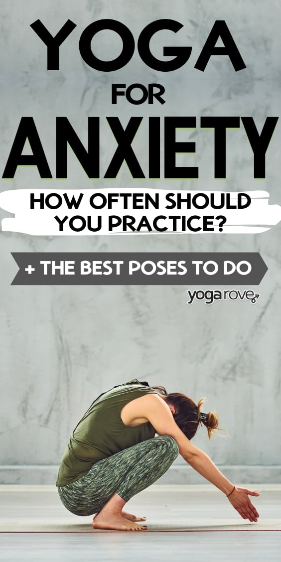 how often should you practice yoga for anxiety?