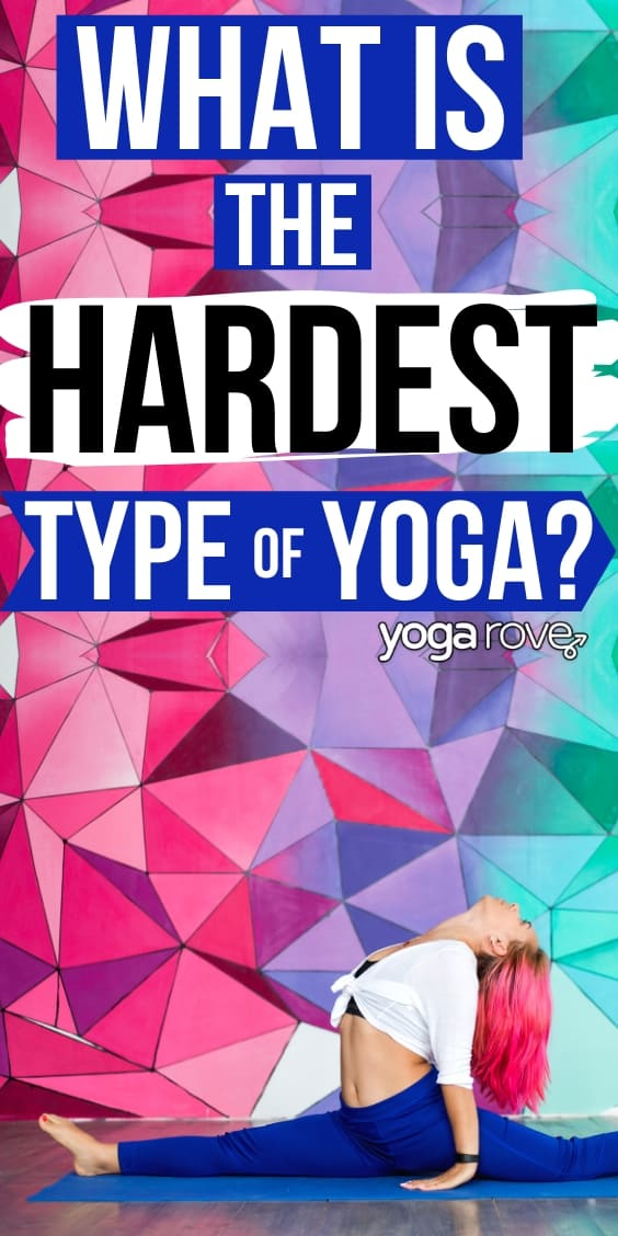what is the hardest type of yoga?