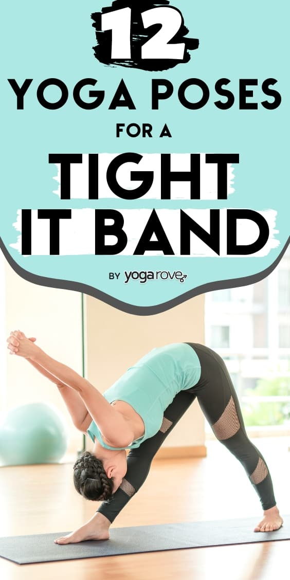 best yoga poses for a tight it band.