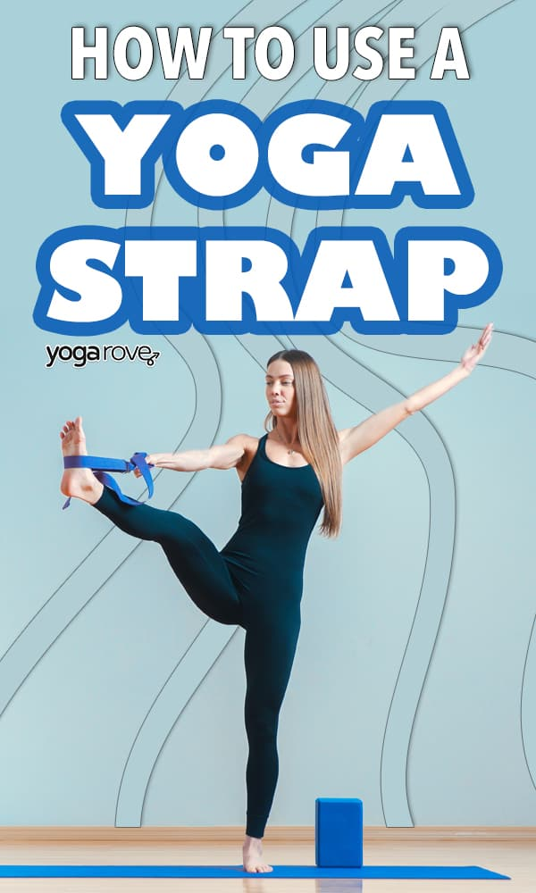 beginner's guide on how to use a yoga strap.